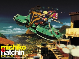 Michiko to Hatchin.